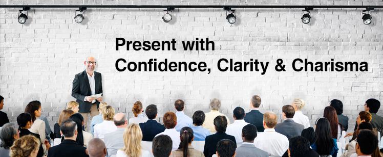 Present with Confidence, Clarity & Charisma